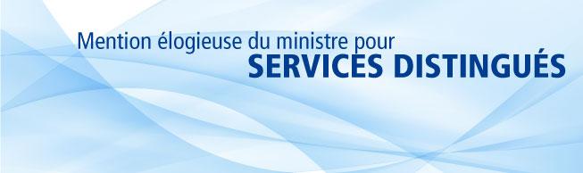 L'honorable Steven Blaney, ministre de la Sécurité publique et de la Protection civile du Canada, a lancé aujourd'hui les mises en nomination pour la mention élogieuse du ministre pour services distingués.